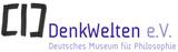 DenkWelten e.V. - Deutsches Museum für Philosophie